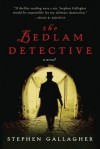 The Bedlam Detective - Stephen Gallagher