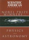 Scientific American Presents: Nobel Prize Winners on Physics and Astronomy - Editors of Scientific American Magazine