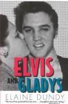 Elvis and Gladys - Elaine Dundy