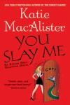 You Slay Me - Katie MacAlister