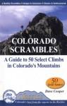 Colorado Scrambles: A Guide to 50 Select Climbs in Colorado's Mountains - Dave Cooper