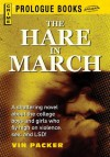 The Hare in March (Prologue Books) - Vin Packer