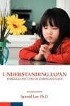 Understanding Japan Through the Eyes of Christian Faith - Samuel Lee