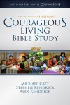 Courageous Living Bible Study Member Book - Michael Catt, Stephen Kendrick, Alex Kendrick