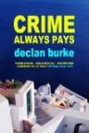 Crime Always Pays - Declan Burke