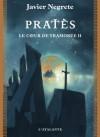 Pratès: Chronique de Tramorée, T5 (La Dentelle du Cygne) (French Edition) - Javier Negrete, Christophe Josse