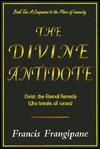 The Divine Antidote - Francis Frangipane