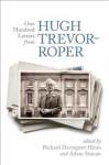 One Hundred Letters From Hugh Trevor-Roper - Richard Davenport-Hines, Adam Sisman