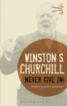 Never Give In!: Winston Churchill's Speeches - Winston Churchill
