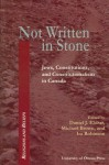 Not Written in Stone: Jews, Constitutions, and Constitutionalism in Canada - Daniel J Elazar, Michael Brown, Ira Robinson