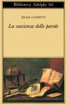 La coscienza delle parole - Elias Canetti, Furio Jesi, Renata Colorni
