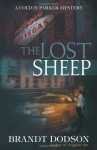 The Lost Sheep: A Colton Parker Mystery - Brandt Dodson