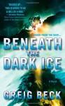 Beneath the Dark Ice - Greig Beck, Sean Mangan