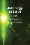 Anthology of Sci-Fi V24, the Pulp Writers - Evelyn E. Smith - Evelyn E. Smith