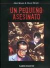 Un pequeño asesinato - Oscar Zárate, Alan Moore, Jaime Rodriguez, Carlos Sampayo