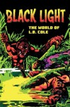 Black Light: The World of L. B. Cole - L B Cole, Bill Schelly