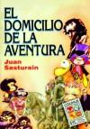 El Domicilio de La Aventura (Colección Signos y Cultura) - Juan Sasturain