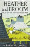 Heather and Broom: Tales of the Scottish Highlands - Sorche Nic Leodhas, Consuelo Joerns