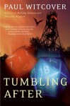 Tumbling After - Paul Witcover
