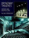 Broadway Theatres: History and Architecture - William Morrison