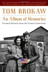 An Album of Memories: Personal Histories from the Greatest Generation - Tom Brokaw