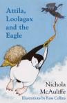 Attila, Loolagax and the Eagle - Nichola McAuliffe, Ross McAuliffe, Ross Collins