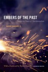 Embers of the Past: Essays in Times of Decolonization - Javier Sanjines C., David Frye