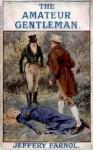 The Amateur Gentleman - Jeffery Farnol