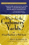 Where Are the Customers' Yachts?: Or a Good Hard Look at Wall Street - Fred Schwed Jr., Peter Arno, Jason Zweig