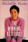The Winning Attitude: What it Takes to Be a Champion - Michelle Kwan, Laura James, Jay Leibold