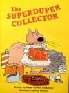 The Superduper Collector - Susan Cornell Poskanzer, Paul Harvey