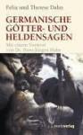 Germanische Götter- und Heldensagen - Felix Dahn