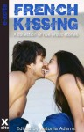 French Kissing - a collection of five erotic stories - Josie Jordan, Troy Seate, O'Neil de Noux, Victoria Blisse, Elizabeth Coldwell, Antonia Adams