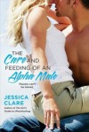 The Care and Feeding of an Alpha Male - Jill Myles, Jessica Clare