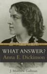 What Answer - Anna E. Dickinson