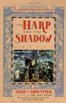 The Harp and the Shadow - Alejo Carpentier, Thomas Christensen, Carol Christensen