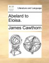 Abelard to Eloisa - James Cawthorn