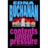 Contents Under Pressure - Donada Peters, Edna Buchanan