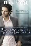 Blackmailed by the Italian Billionaire - Nina Croft