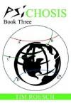 Psichosis: Book Three - Tim Roesch
