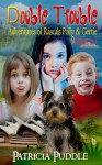 Double Trouble (Adventures of Rascals Polly & Gertie 2 Books in 1) - Patricia Puddle