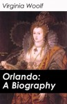 Orlando: A Biography - Virginia Woolf