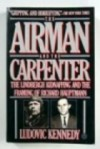 The Airman and the Carpenter The Lindbergh Kidnapping and the Framing of Richard Hauptman - Ludovic Kennedy