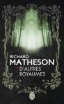 D'autres royaumes - Richard Matheson, Patrick Imbert