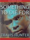 Something to Die For - Travis Hunter, Ezra Knight