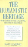 The Humanistic Heritage: Critical Theories of the English Novel from James to Hillis Miller - Daniel R. Schwarz, Camille Bacon-Smith