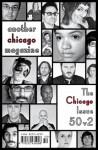 Another Chicago Magazine Issue 50.2 - The All Chicago Issue - Ben Tanzer, Chris Bower, Joe Meno, Yelvington, Tim-Jones, Dodson, Zach, Natalie Edwards, Sasaki, Fred, Frangello, Gina