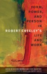 Form, Power, and Person in Robert Creeley's Life and Work - Stephen Fredman, Steve McCaffery