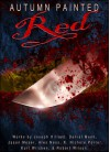 Autumn Painted Red - Robert Wilson, Joseph Hilliard, Daniel Mann, Jason Moser, Alex Ness, Kurt Wilcken, K.N. Porter