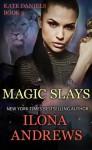 Magic Slays (A Kate Daniels Novel: 5) - Ilona Andrews